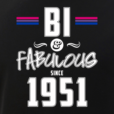 Bi and Fabulous Since 1951 Bisexual Pride