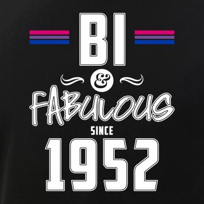 Bi and Fabulous Since 1952 Bisexual Pride