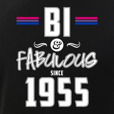 Bi and Fabulous Since 1955 Bisexual Pride