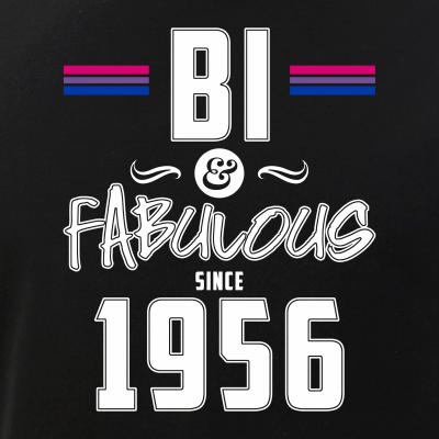 Bi and Fabulous Since 1956 Bisexual Pride