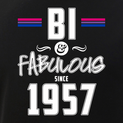 Bi and Fabulous Since 1957 Bisexual Pride