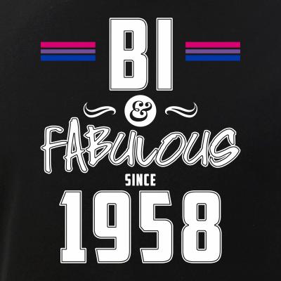 Bi and Fabulous Since 1958 Bisexual Pride