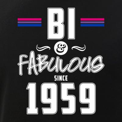 Bi and Fabulous Since 1959 Bisexual Pride