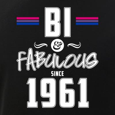 Bi and Fabulous Since 1961 Bisexual Pride