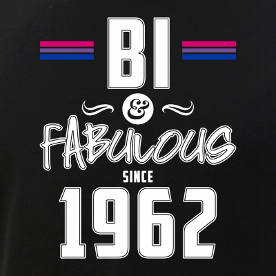 Bi and Fabulous Since 1962 Bisexual Pride