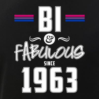 Bi and Fabulous Since 1963 Bisexual Pride