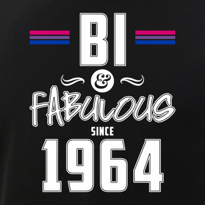 Bi and Fabulous Since 1964 Bisexual Pride