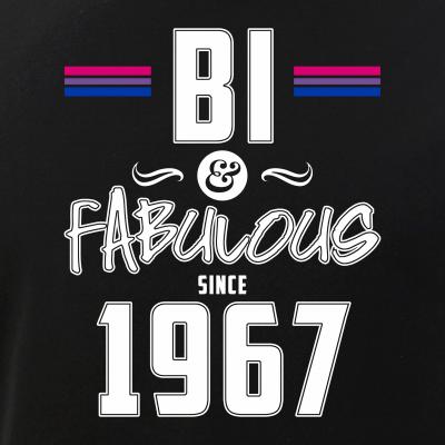 Bi and Fabulous Since 1967 Bisexual Pride