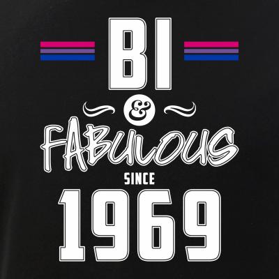 Bi and Fabulous Since 1969 Bisexual Pride