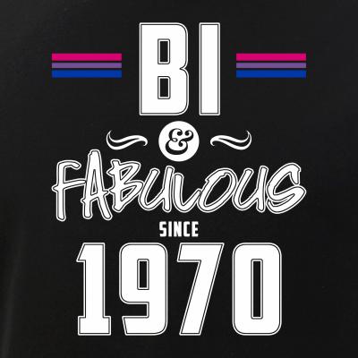 Bi and Fabulous Since 1970 Bisexual Pride