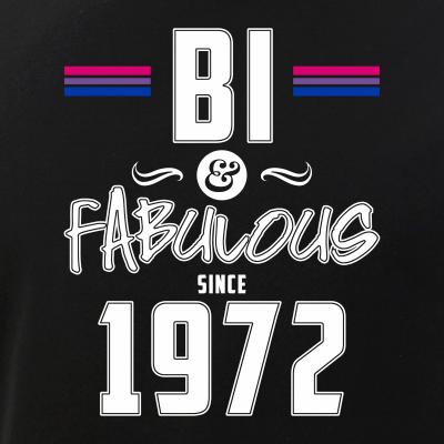 Bi and Fabulous Since 1972 Bisexual Pride
