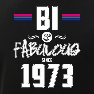 Bi and Fabulous Since 1973 Bisexual Pride