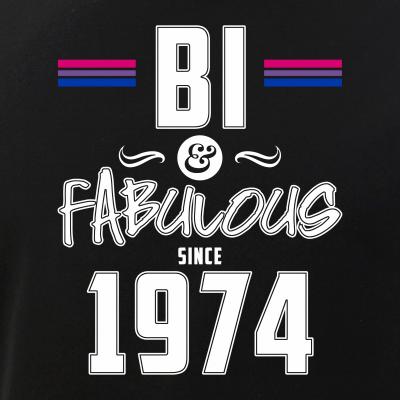 Bi and Fabulous Since 1974 Bisexual Pride