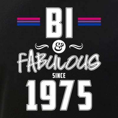 Bi and Fabulous Since 1975 Bisexual Pride