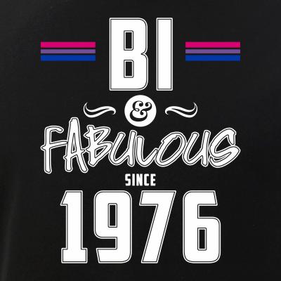 Bi and Fabulous Since 1976 Bisexual Pride