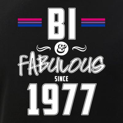 Bi and Fabulous Since 1977 Bisexual Pride