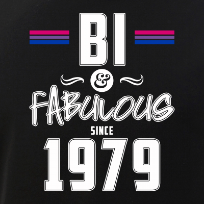 Bi and Fabulous Since 1979 Bisexual Pride