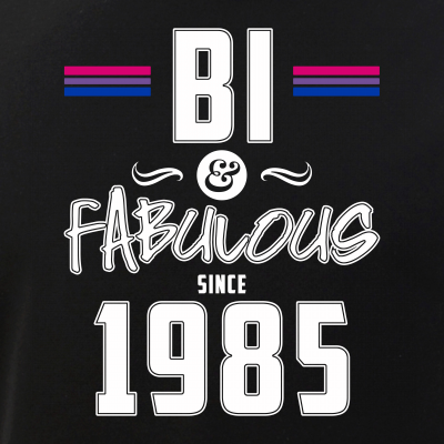 Bi and Fabulous Since 1985 Bisexual Pride