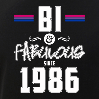 Bi and Fabulous Since 1986 Bisexual Pride