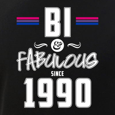 Bi and Fabulous Since 1990 Bisexual Pride