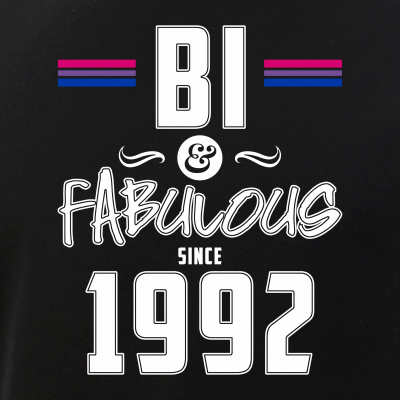 Bi and Fabulous Since 1992 Bisexual Pride