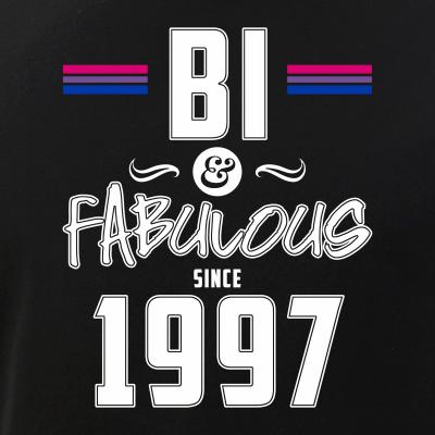 Bi and Fabulous Since 1997 Bisexual Pride