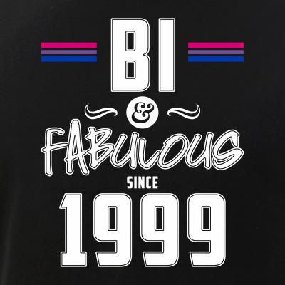 Bi and Fabulous Since 1999 Bisexual Pride