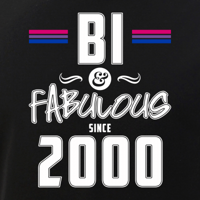 Bi and Fabulous Since 2000 Bisexual Pride