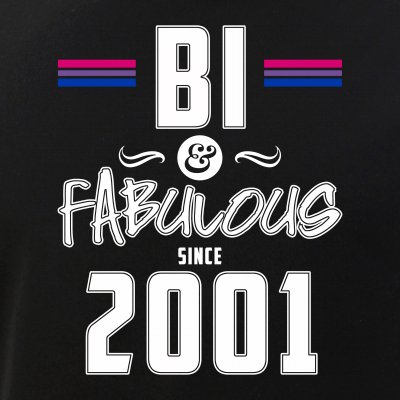 Bi and Fabulous Since 2001 Bisexual Pride
