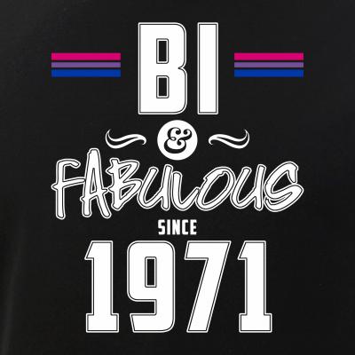 Bi and Fabulous Since 1971 Bisexual Pride