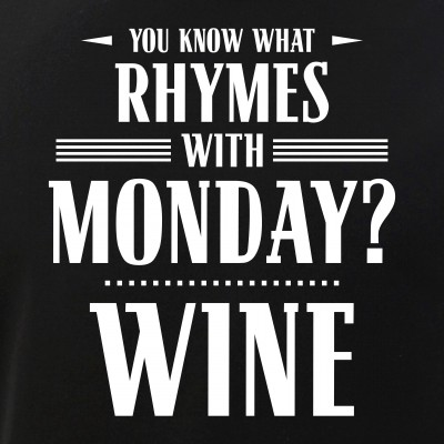 You Know What Rhymes with Monday - Wine