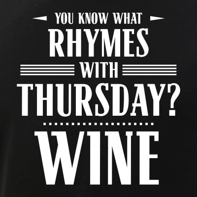 You Know What Rhymes with Thursday - Wine