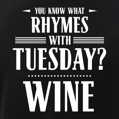You Know What Rhymes with Tuesday - Wine