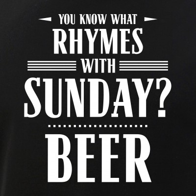 You Know What Rhymes with Sunday? Beer