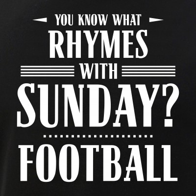 You Know What Rhymes with Sunday? Football