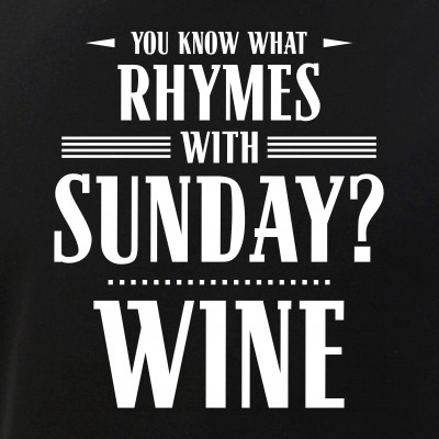 You Know What Rhymes with Sunday? Wine