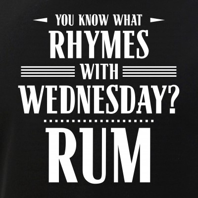 You Know What Rhymes with Wednesday? Rum