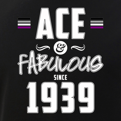 Ace & Fabulous Since 1939 Asexual Pride