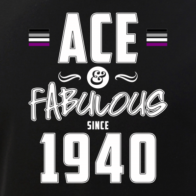 Ace & Fabulous Since 1940 Asexual Pride