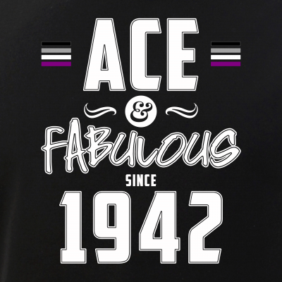 Ace & Fabulous Since 1942 Asexual Pride