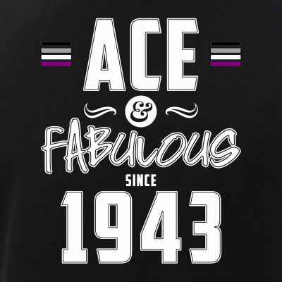 Ace & Fabulous Since 1943 Asexual Pride