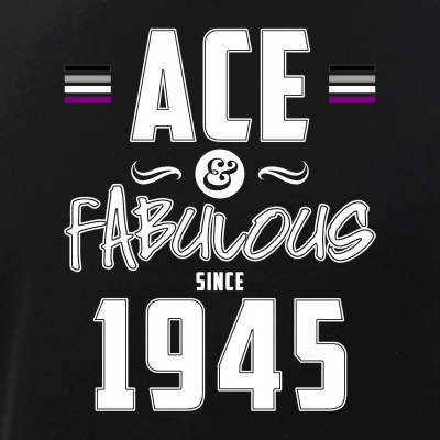 Ace & Fabulous Since 1945 Asexual Pride