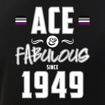 Ace & Fabulous Since 1949 Asexual Pride