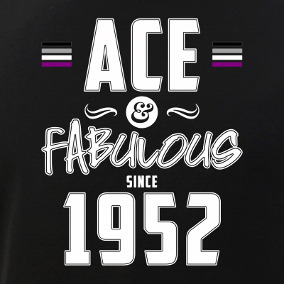 Ace & Fabulous Since 1952 Asexual Pride