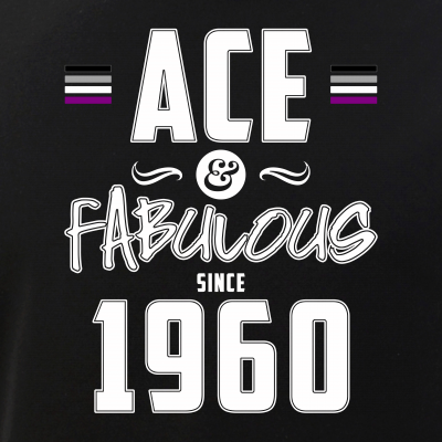 Ace & Fabulous Since 1960 Asexual Pride