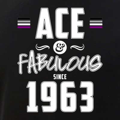 Ace & Fabulous Since 1963 Asexual Pride