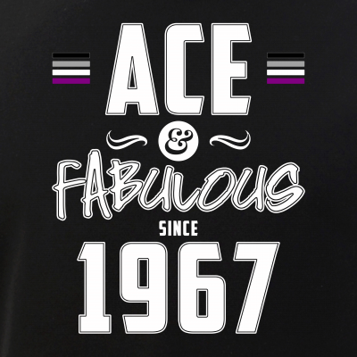 Ace & Fabulous Since 1967 Asexual Pride