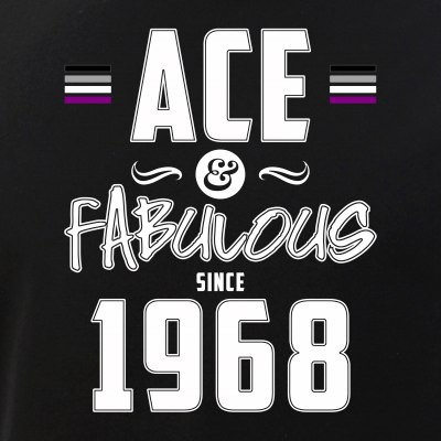 Ace & Fabulous Since 1968 Asexual Pride