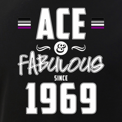 Ace & Fabulous Since 1969 Asexual Pride