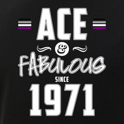 Ace & Fabulous Since 1971 Asexual Pride